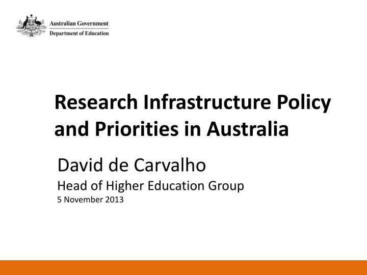 Research Infrastructure Policy and Priorities in Australia