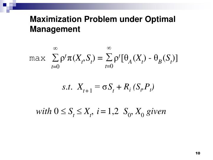 Maximization Problem under Optimal Management