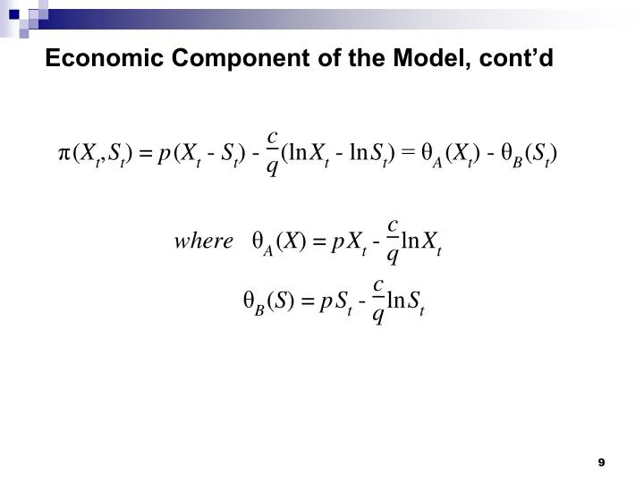 Economic Component of the Model, cont'd