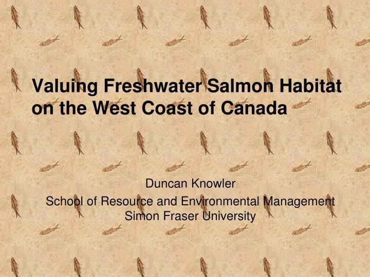 Valuing Freshwater Salmon Habitat on the West Coast of Canada