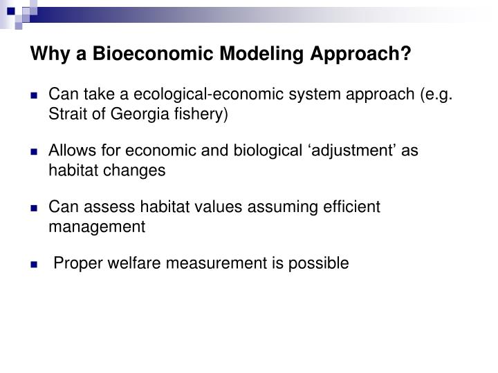 Why a Bioeconomic Modeling Approach?