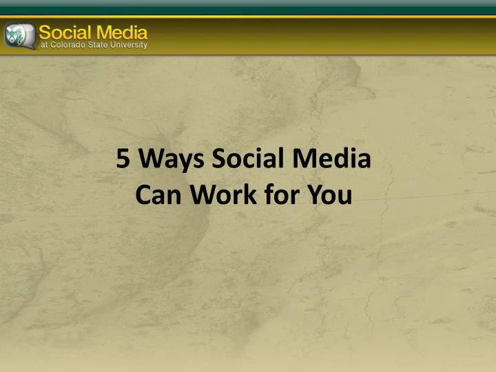 5 Ways Social Media
