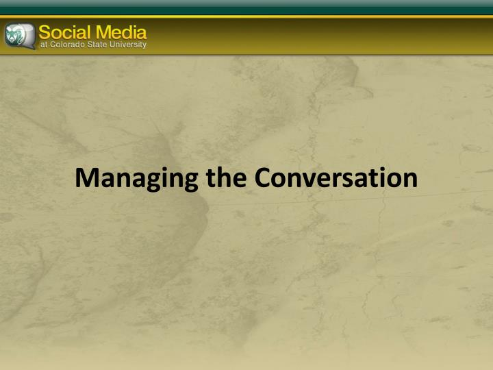 Managing the Conversation