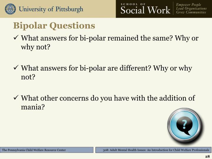 Bipolar Questions