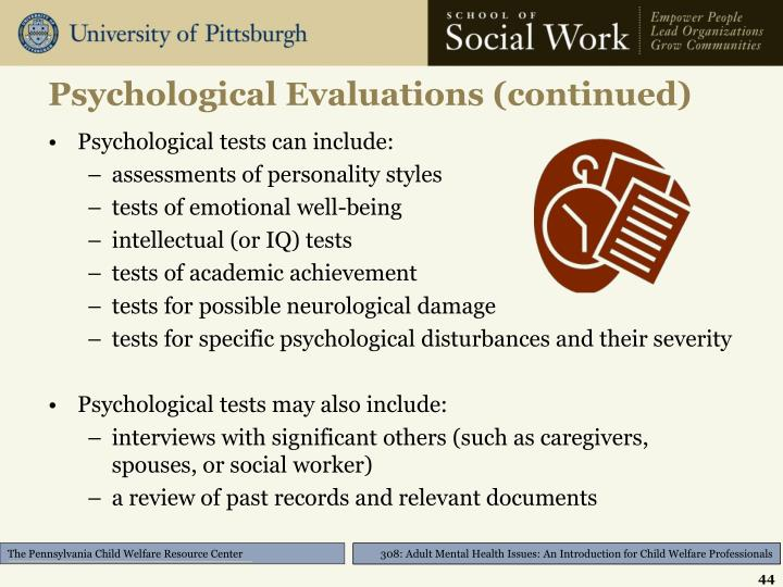 Psychological Evaluations (continued)