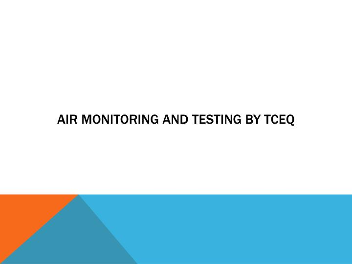 Air monitoring and testing by TCEQ
