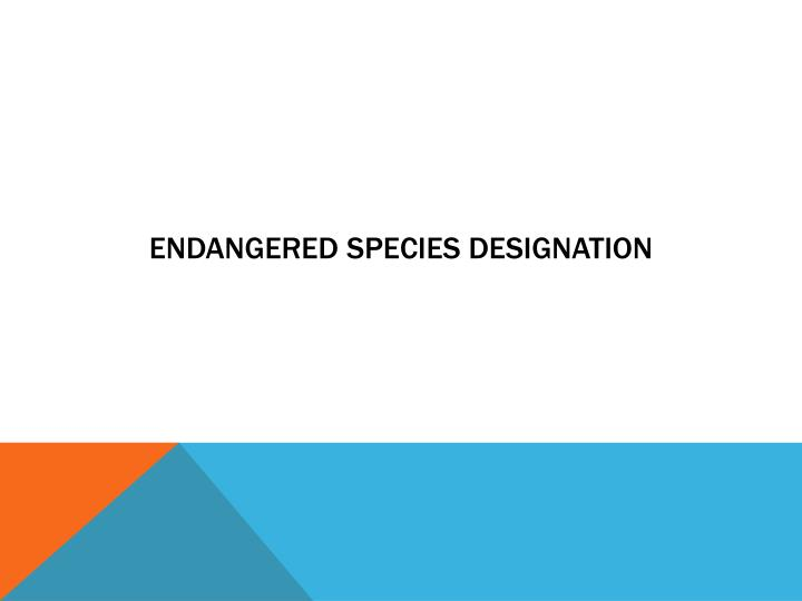 Endangered Species Designation