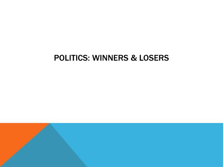 Politics: Winners & Losers