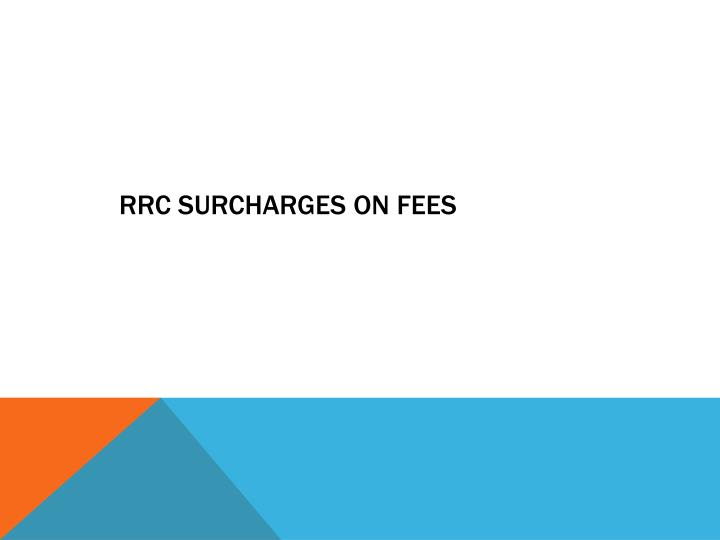 RRC surcharges on fees