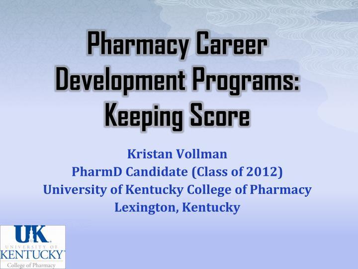 Pharmacy Career Development Programs: Keeping Score