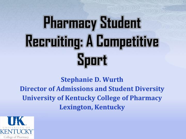 Pharmacy Student Recruiting: A Competitive Sport