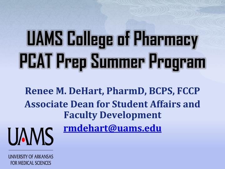 UAMS College of Pharmacy PCAT Prep Summer Program