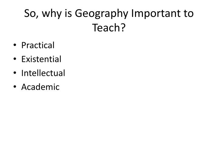 So, why is Geography Important to Teach?