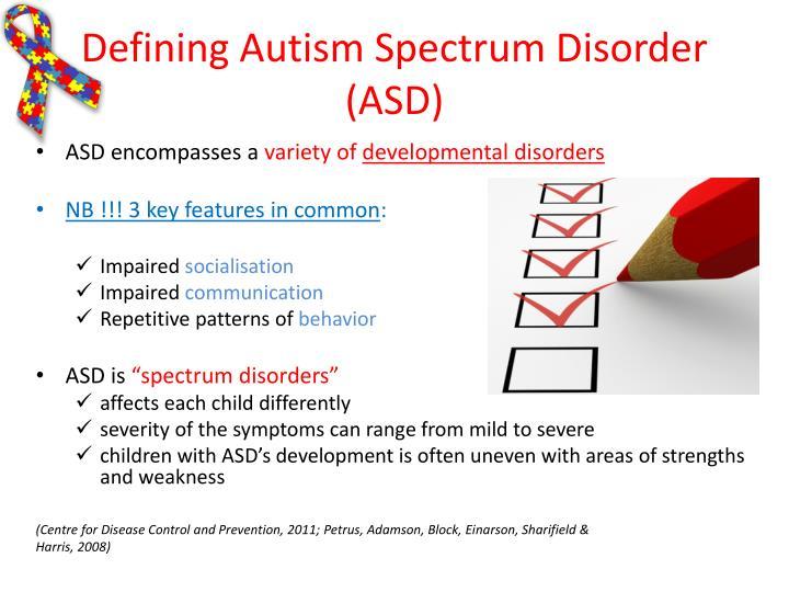 Defining Autism Spectrum Disorder (ASD)