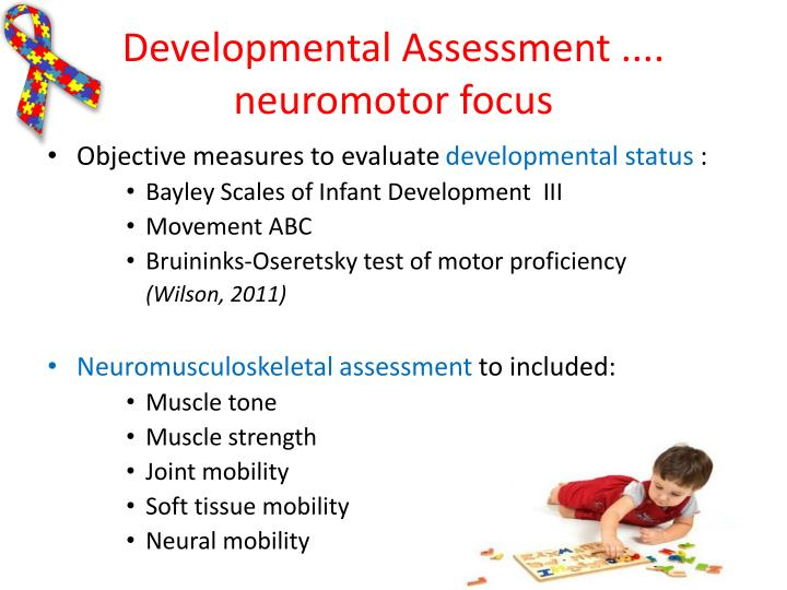 Developmental Assessment .... neuromotor focus
