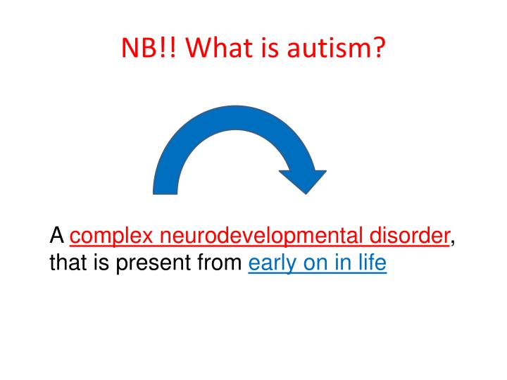 NB!! What is autism?