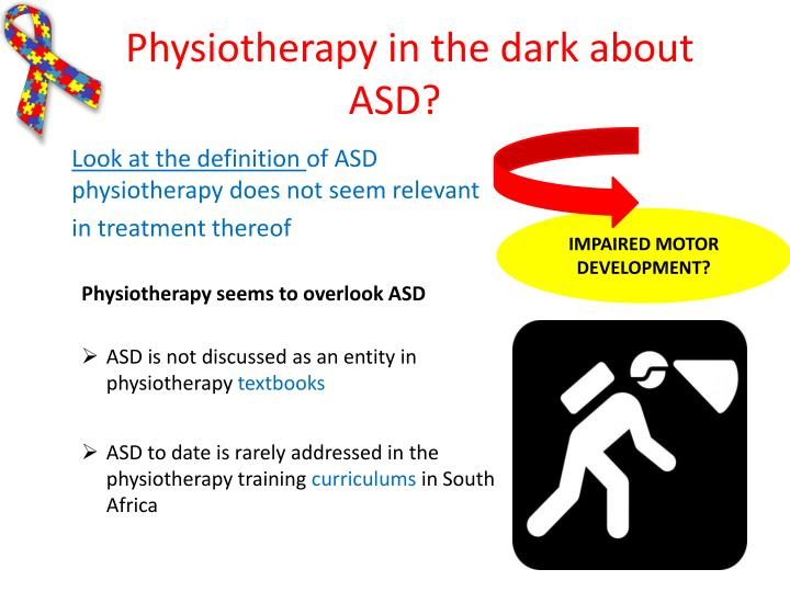 Physiotherapy in the dark about  ASD?