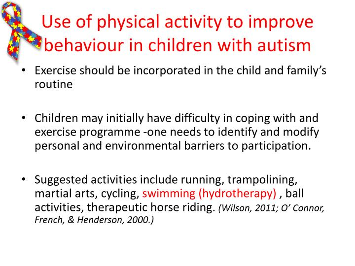 Use of physical activity to improve behaviour in children with autism
