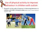 use of physical activity to improve behaviour in children with autism1