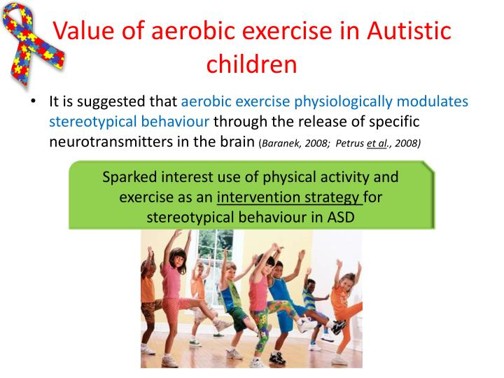 Value of aerobic exercise in Autistic children