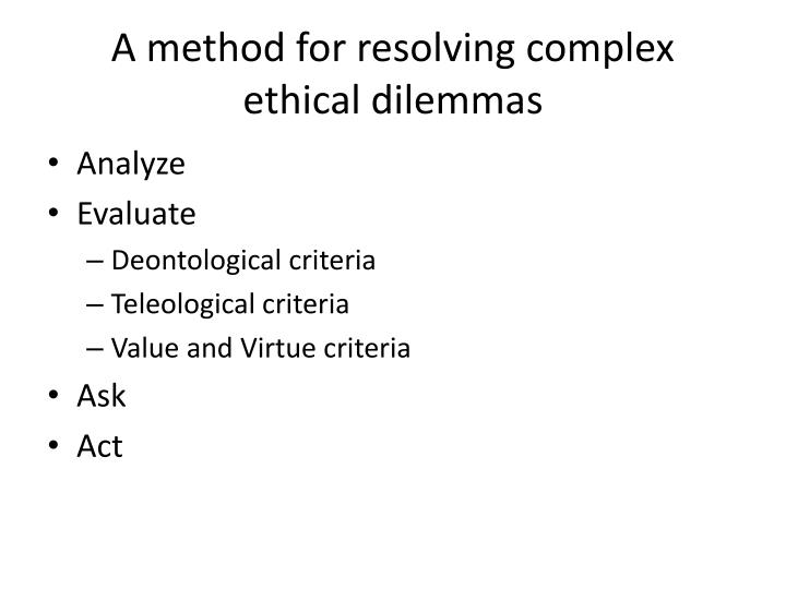 A method for resolving complex ethical dilemmas