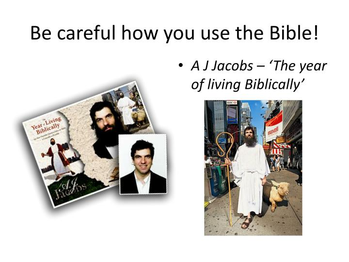 Be careful how you use the Bible!