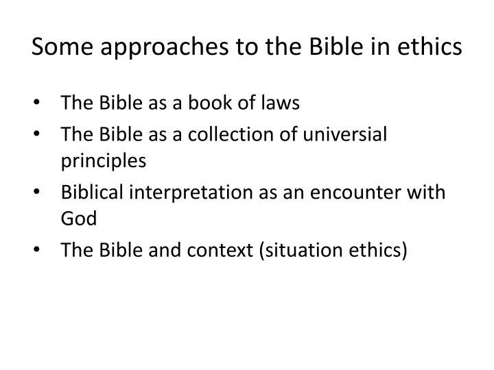 Some approaches to the Bible in ethics