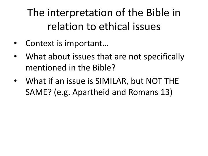 The interpretation of the Bible in relation to ethical issues