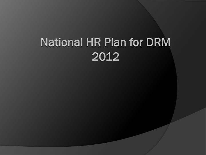 National HR Plan for DRM