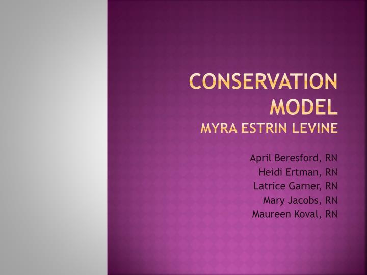 conservation model myra estrin levine