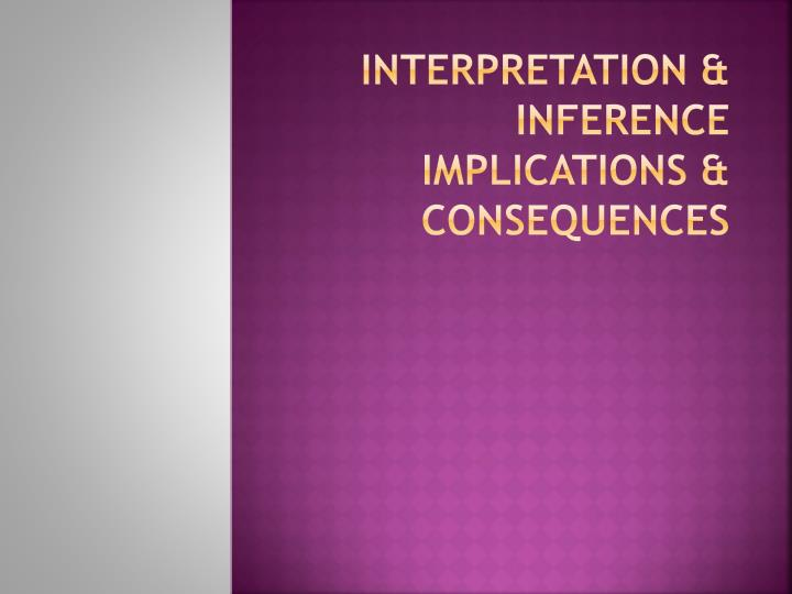 Interpretation & Inference