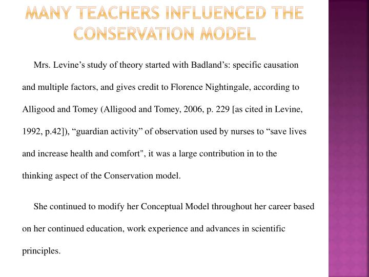 Many Teachers influenced the conservation model