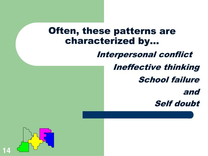 Often, these patterns are characterized by...