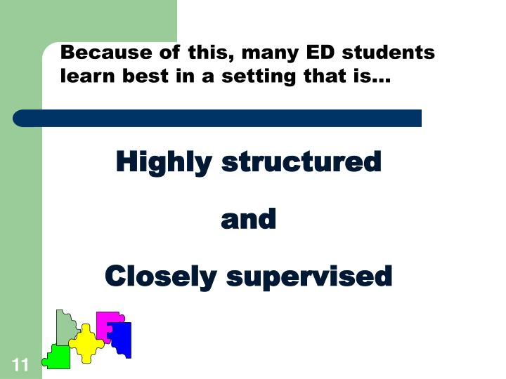 Because of this, many ED students learn best in a setting that is...