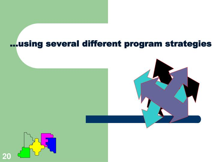 …using several different program strategies