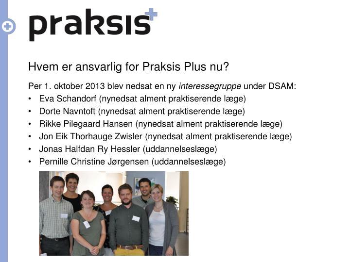 Hvem er ansvarlig for Praksis Plus nu?