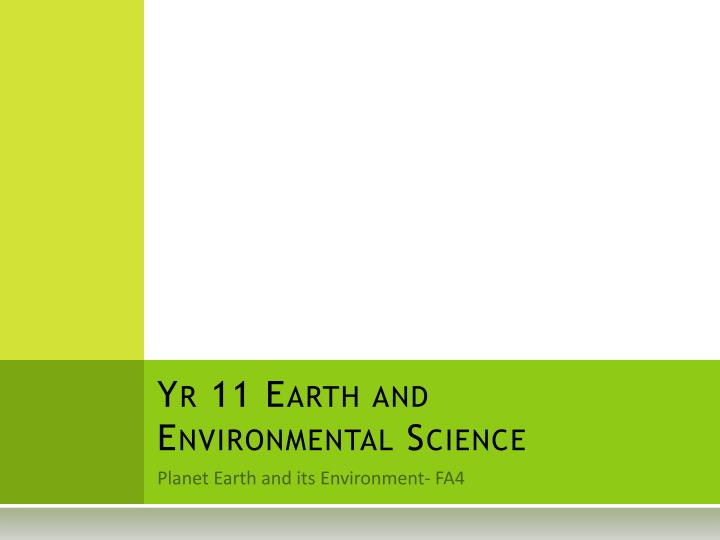 Yr 11 earth and environmental science