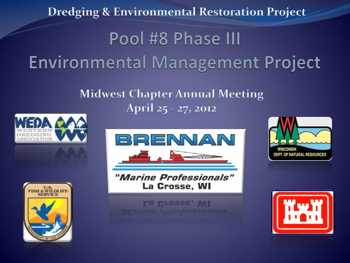 Pool 8 phase iii environmental management project