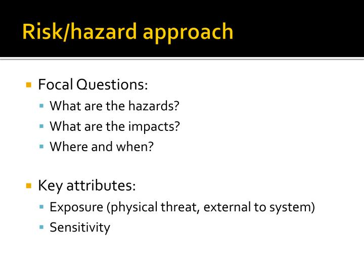Risk/hazard approach