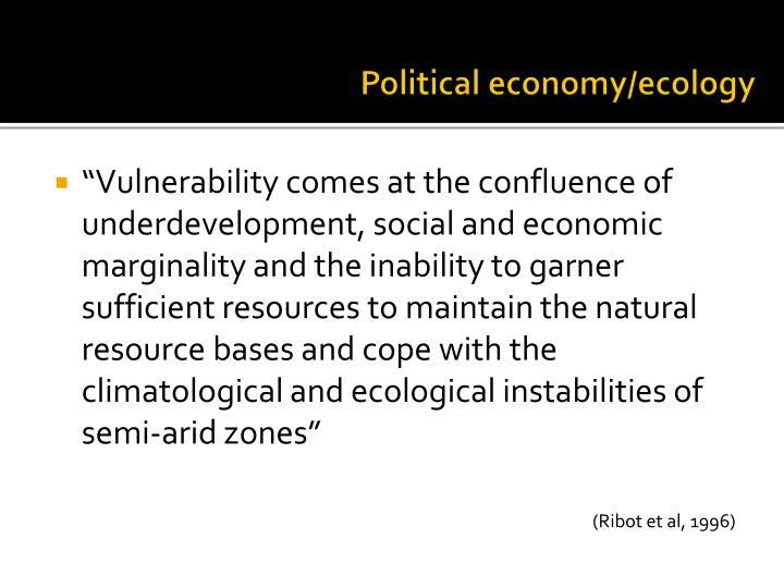 Political economy/ecology