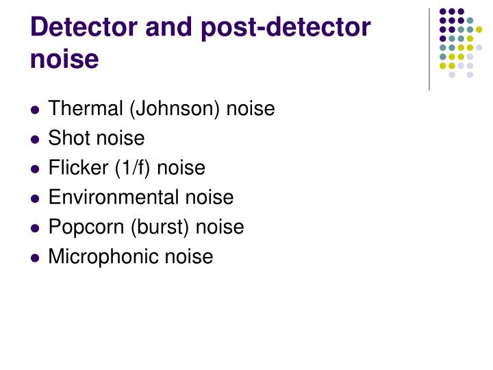 Detector and post-detector noise