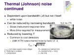 thermal johnson noise continued