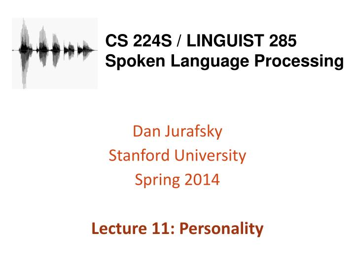 Cs 224s linguist 285 spoken language processing