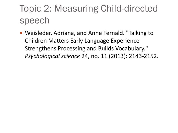 Topic 2: Measuring Child-directed speech