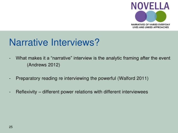 Narrative Interviews?