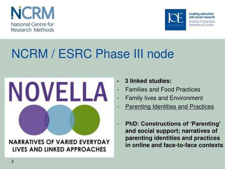 NCRM / ESRC Phase III node