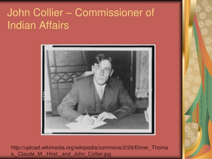 john collier and the indian new deal Printable version a new deal for native americans digital history id 716 author: john collier date:1934 annotation: indian commissioner john collier defends the wheeler-howard (indian reorganization) act document: the wheeler-howard act, the most important piece of indian legislation since the eighties, not only ends the long, painful, futile effort to speed up the normal rate of indian.