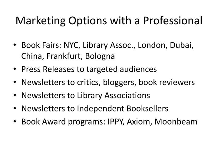 Marketing Options with a Professional