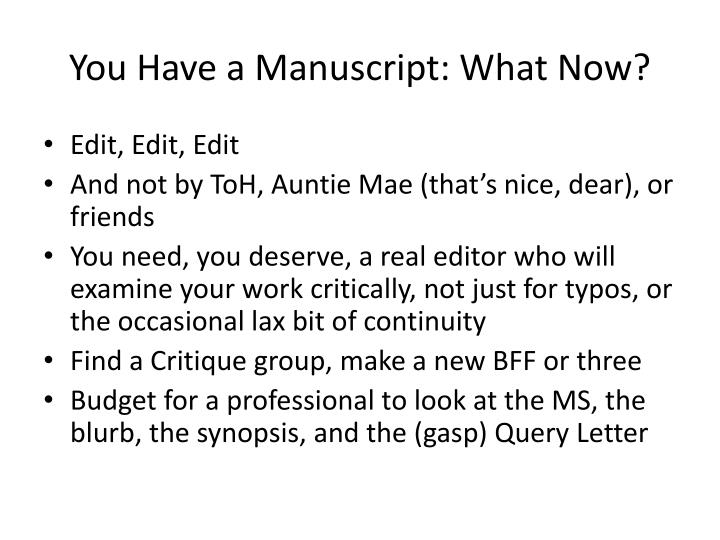 You Have a Manuscript: What Now?