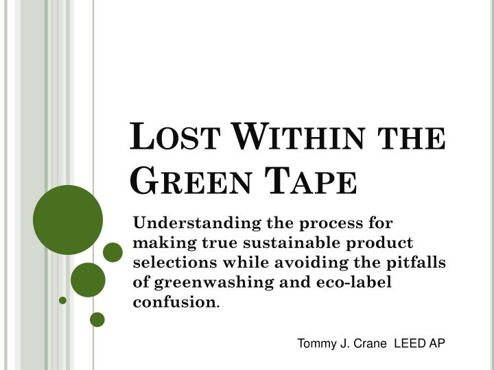 Lost Within the Green Tape